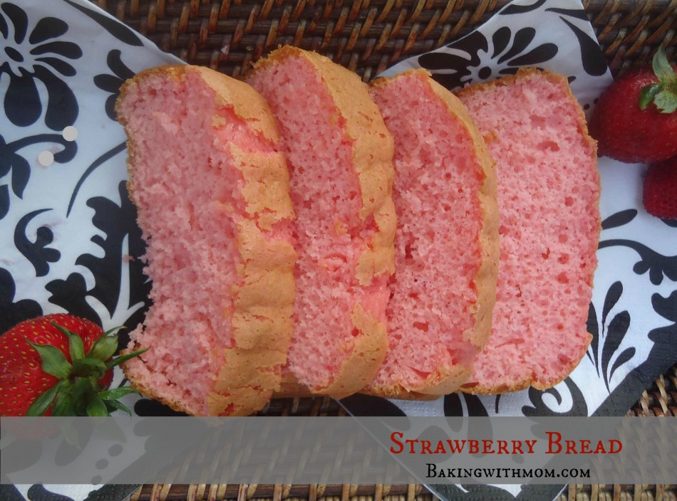 Strawberry Bread - Baking With Mom