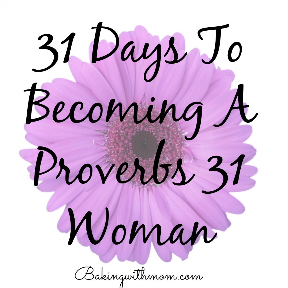 31 Days To Becoming A Proverbs 31 Woman