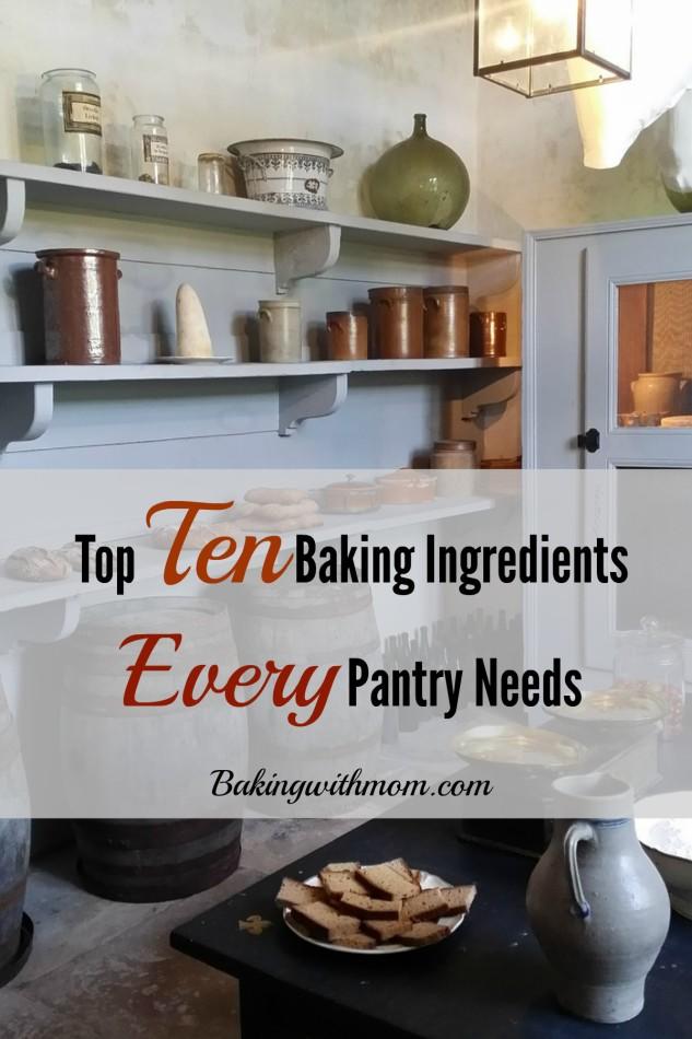 Top Ten Baking Ingredients Every Pantry Needs