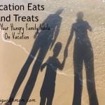 vacation eats and treats
