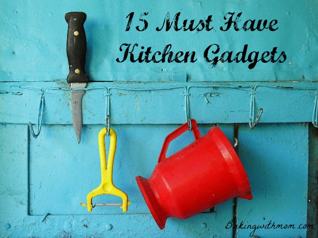 15 must have kitchen gadgets