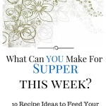 What YOU Can Make For Supper This Week