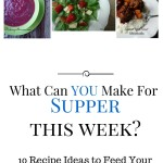 What YOU Can Make For Supper simple, easy family friendly recipe ideas to feed your family