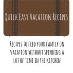 Quick Easy Vacation Recipes