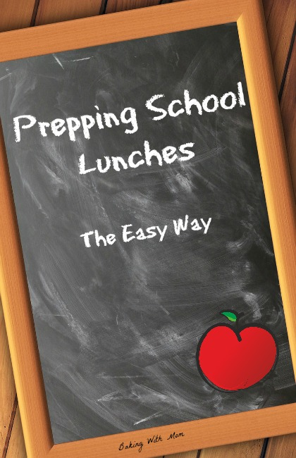 Prepping School Lunches ahead of time makes morning run much smoother. A few tips to help you on a school morning