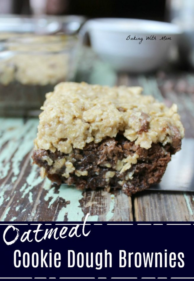 Oatmeal Cookie Dough Brownies with a layer of edible cookie dough on top