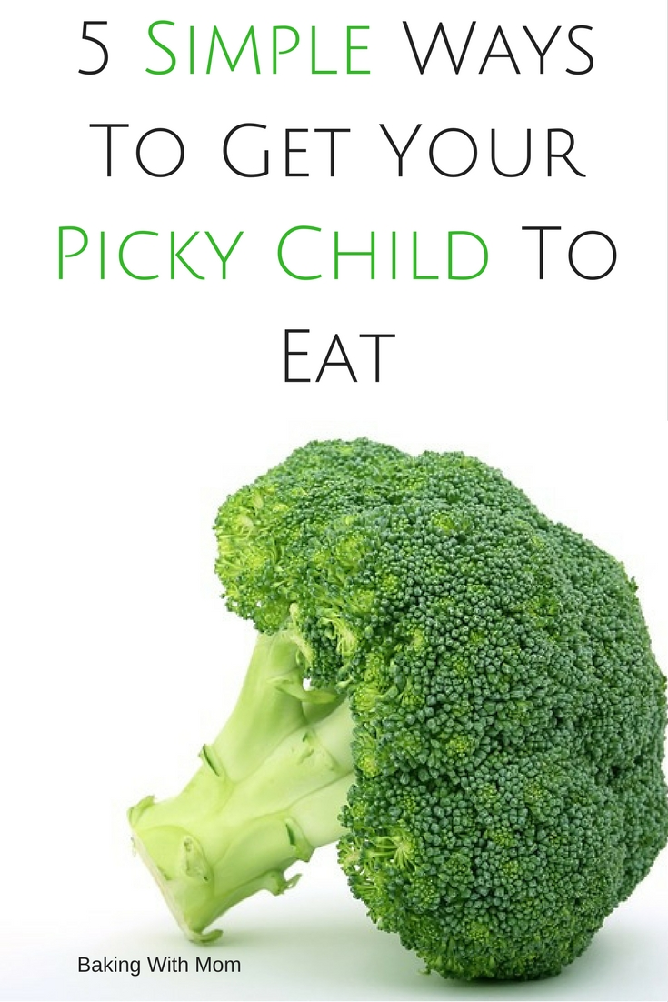 5 Simple Ways Get Your Picky Child To Eat-It is possible, without a battle
