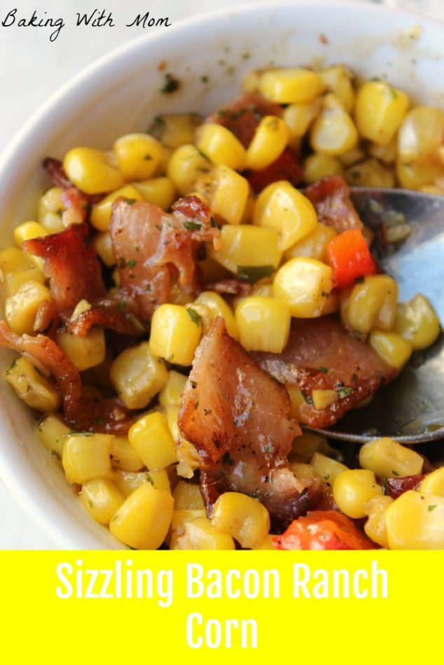 Sizzling Bacon Ranch Corn with bacon and red peppers